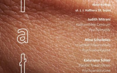 """20.10.2018 Sopot XVI Konferencja PTPP: """"Ciało w psychoterapii- perspektywa psychoanalityczna"""""""