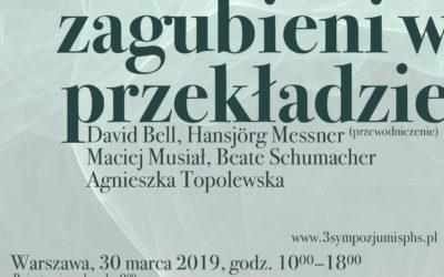 30.03.2019 ZAGUBIENI W PRZEKŁADZIE – III Sympozjum Instytutu Studiów Psychoanalitycznych im. Hanny Segal