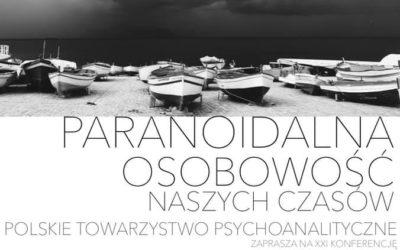 """18.05.2019 XXI Konferencja PTPa """"PARANOIDALNA OSOBOWOŚĆ NASZYCH CZASÓW"""""""
